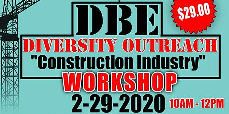 DBE Certification Construction Industry Focused Diversity Outreach Workshop tickets