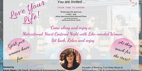 The event people are raving about! Love Your Life -Your Time to Grow~PERTH tickets