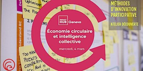 Économie circulaire et Intelligence collective:  Méthodes d'innovation tickets