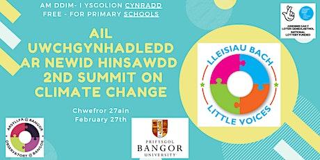 Ail Uwchgynhadledd ar Newid Hinsawdd  2nd Summit on Climate Change tickets