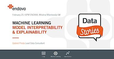 Meetup: Machine Learning Model Interpretability & Explainability