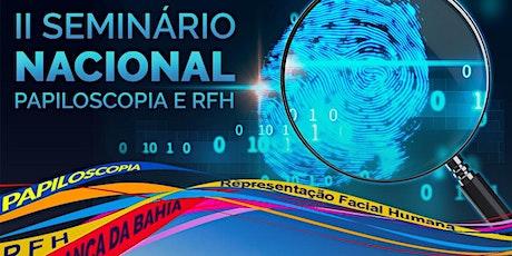 II Seminário Nacional de Perícias Papiloscópicas e RHF ingressos