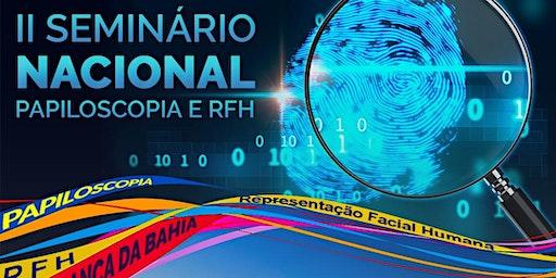 II Seminário Nacional de Perícias Papiloscópicas e RHF