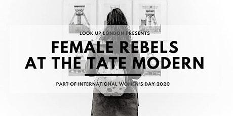 International Women's Day Walks: Female Rebels at the Tate Modern tickets