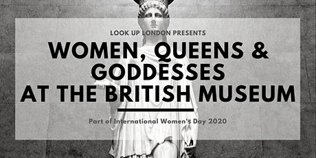 International Women's Day Walks: Women, Queens & Goddesses at the British Museum tickets