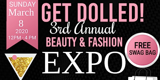Get Dolled! Fashion & Beauty EXPO