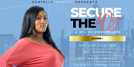 Secure The Wig (Wig 101 Class)