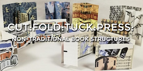 Cut:Fold:Tuck:Press - Non-Traditional Book Structures tickets