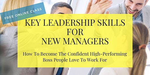 FREE Class: Key Leadership Skills for New Managers