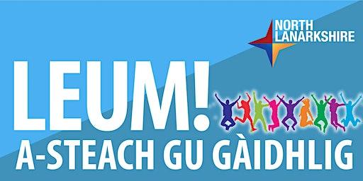LEUM! A-steach gu Gàidhlig / LEAP! In to Gaelic