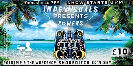 Powers (afrobeats & island vybz) tickets