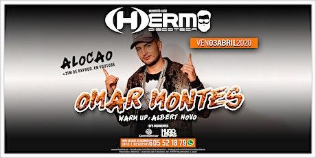Omar Montes @ Discoteca Hermo bilhetes