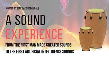 A  Sound Experience : Hosted by Blue Lake Botanicals