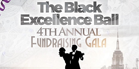 The Black Excellence Ball: 4th Annual Fundraising Gala tickets