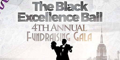 The Black Excellence Ball: 4th Annual Fundraising Gala