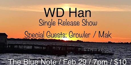 WD Han (Single Release) w/ Growler & Mak tickets