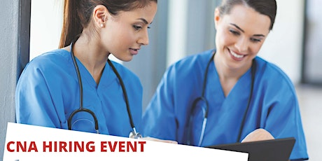 CNA Hiring Event: Come Join our Team! tickets