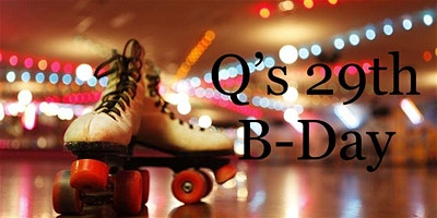 Q's B-Day Skate Party