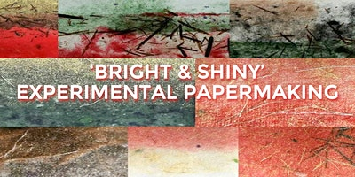 'Bright & Shiny' - Experimental Papermaking