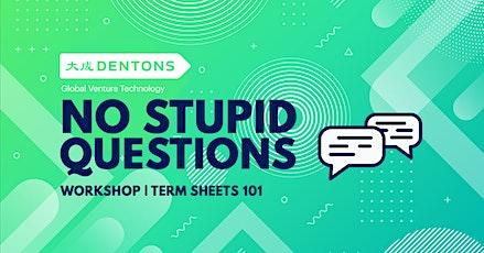 No Stupid Questions: Term Sheets 101 Workshop tickets