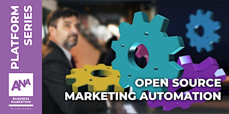 ANA MKE PLATFORM Series: Open Source Marketing Automation - A Huge Disruption in the Making tickets