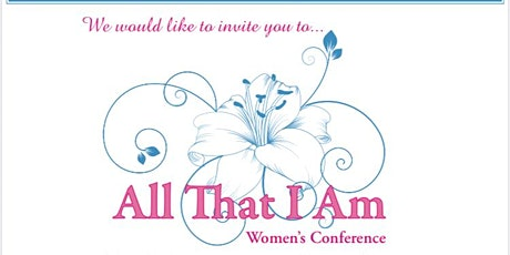 """All That I Am"" Women's Conference tickets"