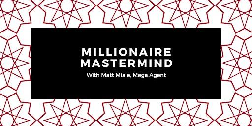 Millionaire Mastermind With Matt Miale
