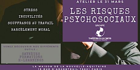 """Atelier :""""Identifier et prévenir les risques psychosociaux"""" billets"""