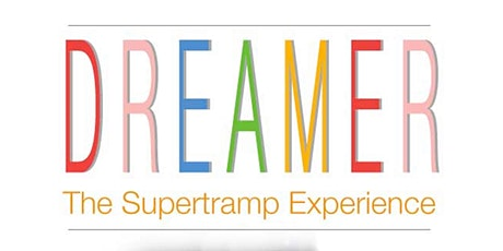 NEW DATE: Dreamer - The Supertramp Experience tickets