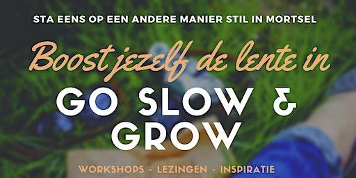 Go Slow & Grow