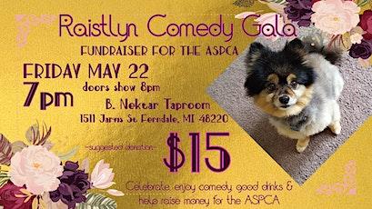 Raistlyn Comedy Gala- Fundraiser for the ASPCA tickets