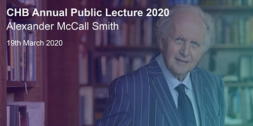 CHB Annual Public Lecture 2020: Alexander McCall Smith