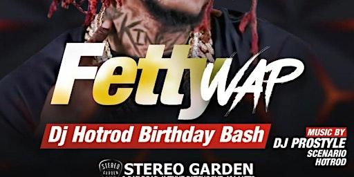 FETTY WAP & FRIENDS LIVE @ STEREO GARDEN MUSIC BY PROSTYLE & DJHOTROD