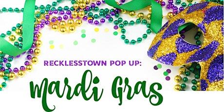 Recklesstown Pop Up: Mardi Gras tickets