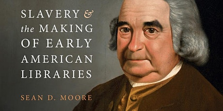 Book Talk, Slavery and the Making of Early American Libraries tickets
