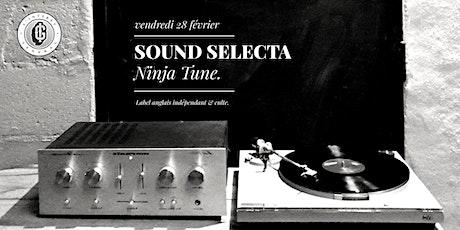 Soirée Sound Sélecta - Ninja Tune billets