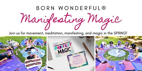 Born Wonderful® Way To Manifest Magic tickets