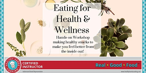 Eating for Health and Wellness