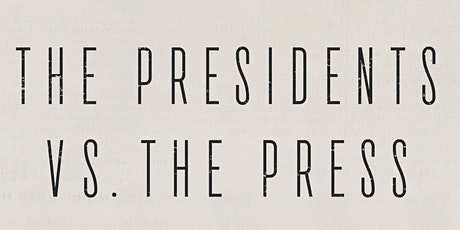 Cottage Conversation: The President vs. The Press tickets