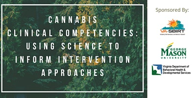 Cannabis Clinical Competencies: Using Science to Inform Intervention