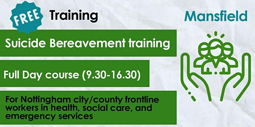 FREE Suicide Bereavement training (full day) - Mansfield