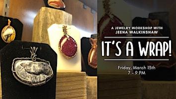 It's a Wrap - Jewelry Workshop with Jeena Walkinshaw