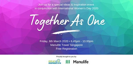 Together As One: An Ideas & Inspiration special event in conjunction with International Women's Day 2020 tickets