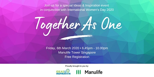 Together As One: An Ideas & Inspiration special event in conjunction with International Women's Day 2020