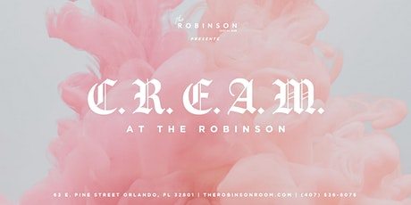 C. R. E. A. M. at The Robinson tickets