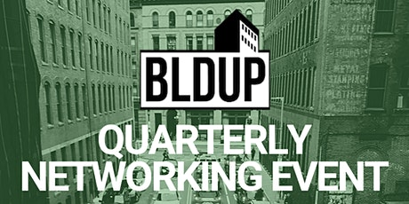 BLDUP Quarterly Networkng Event tickets