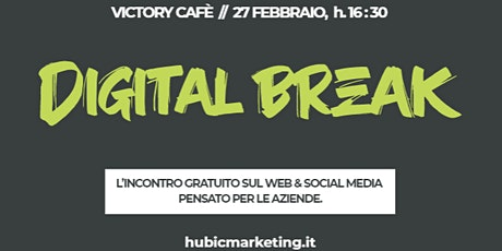 Digital Break | Incontro gratuito su Web & Social Media per le Aziende tickets