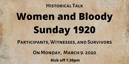 Women and Bloody Sunday 1920: Participants, Witnesses, and Victims