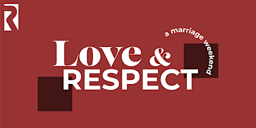 Love & Respect: A Marriage Weekend