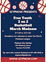 Siypnow Presents Free youth 2 on 2 March Madness Basketball